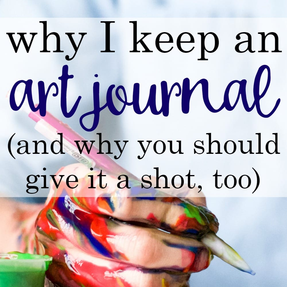 Why I Art Journal, and Why You Should Too