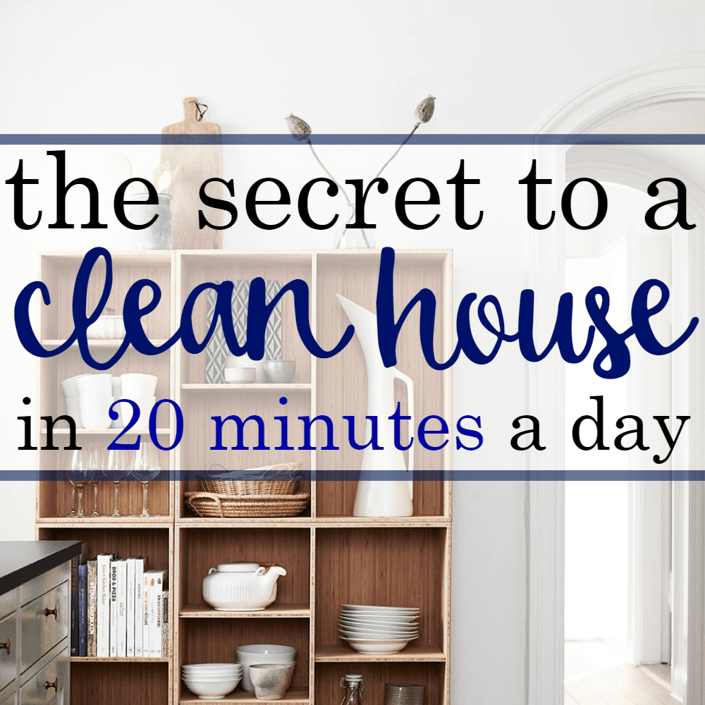 The Secret to a Clean House in 20 Minutes A Day