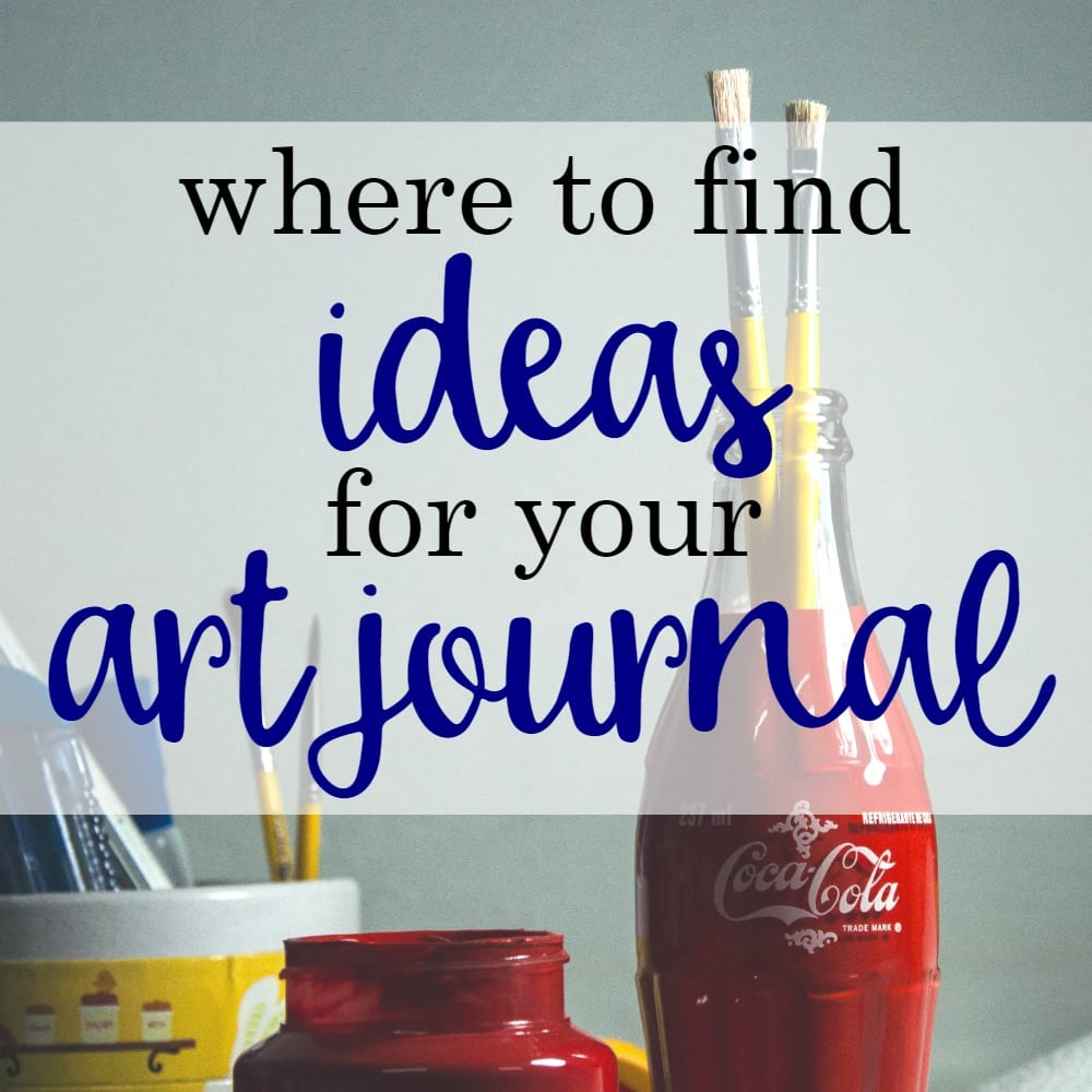 Where to Find Ideas for Art Journaling Pages