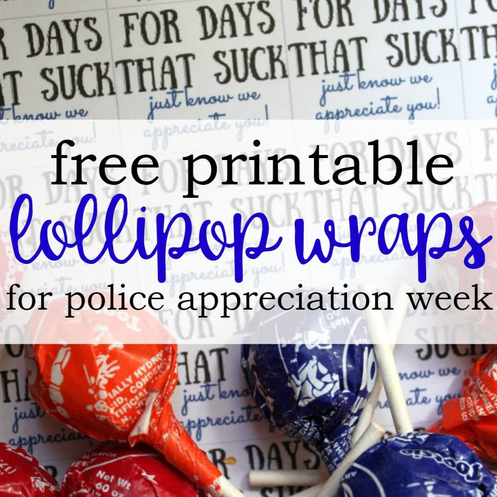 Free Printable Lollipop Wraps for Police Appreciation Week