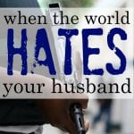 When The World Hates Your Husband