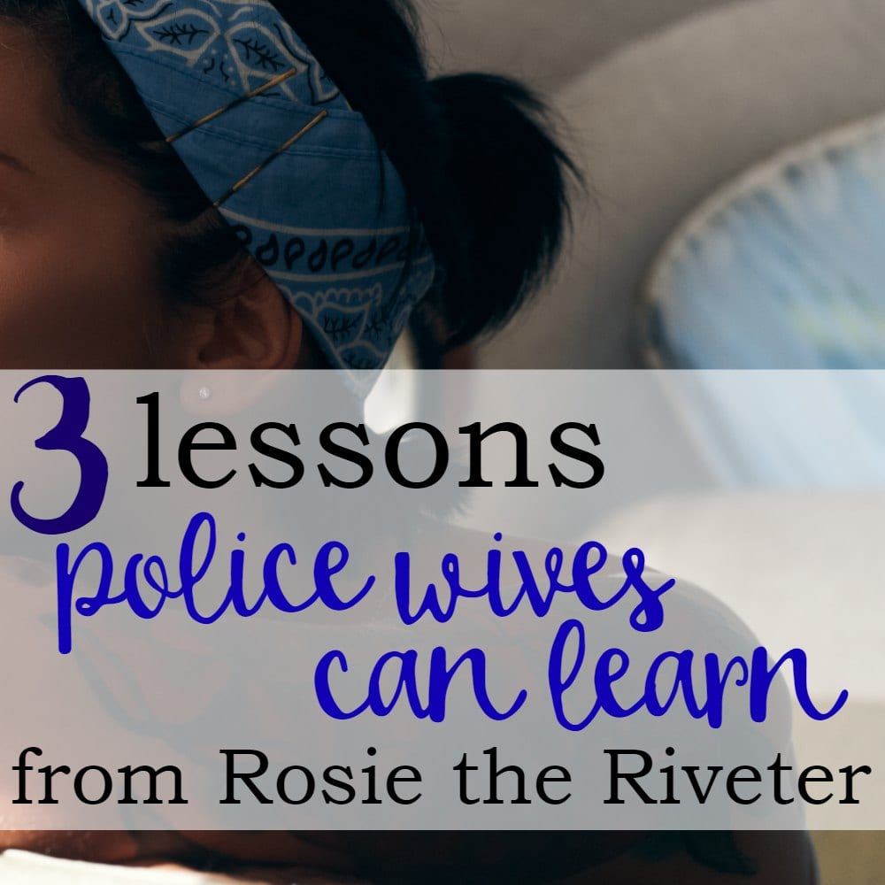 3 Lessons Police Wives Can Learn from Rosie the Riveter