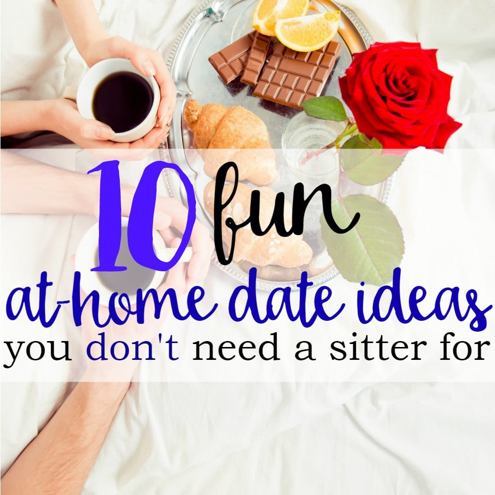 10 Fun At-Home Date Night Ideas (That Don't Require a Babysitter)