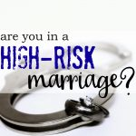 Are You In a High-Risk Marriage?