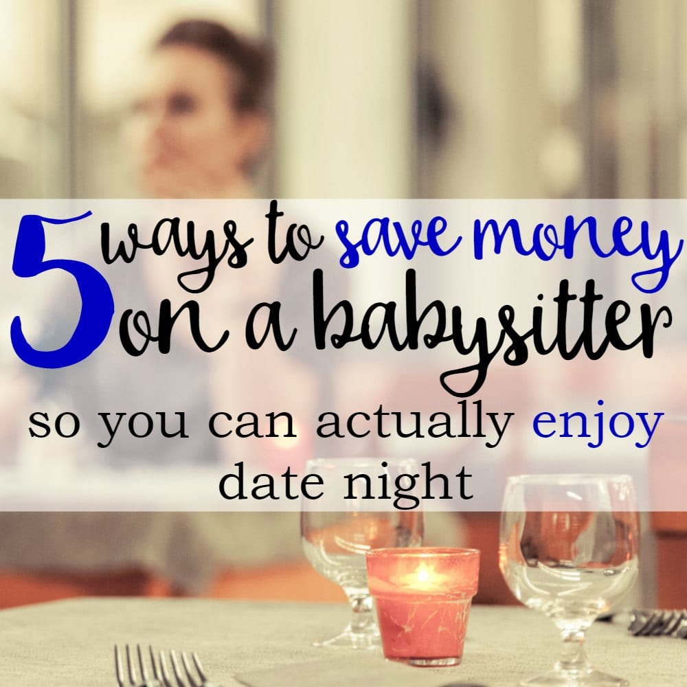 5 Ways To Save Money on a Babysitter