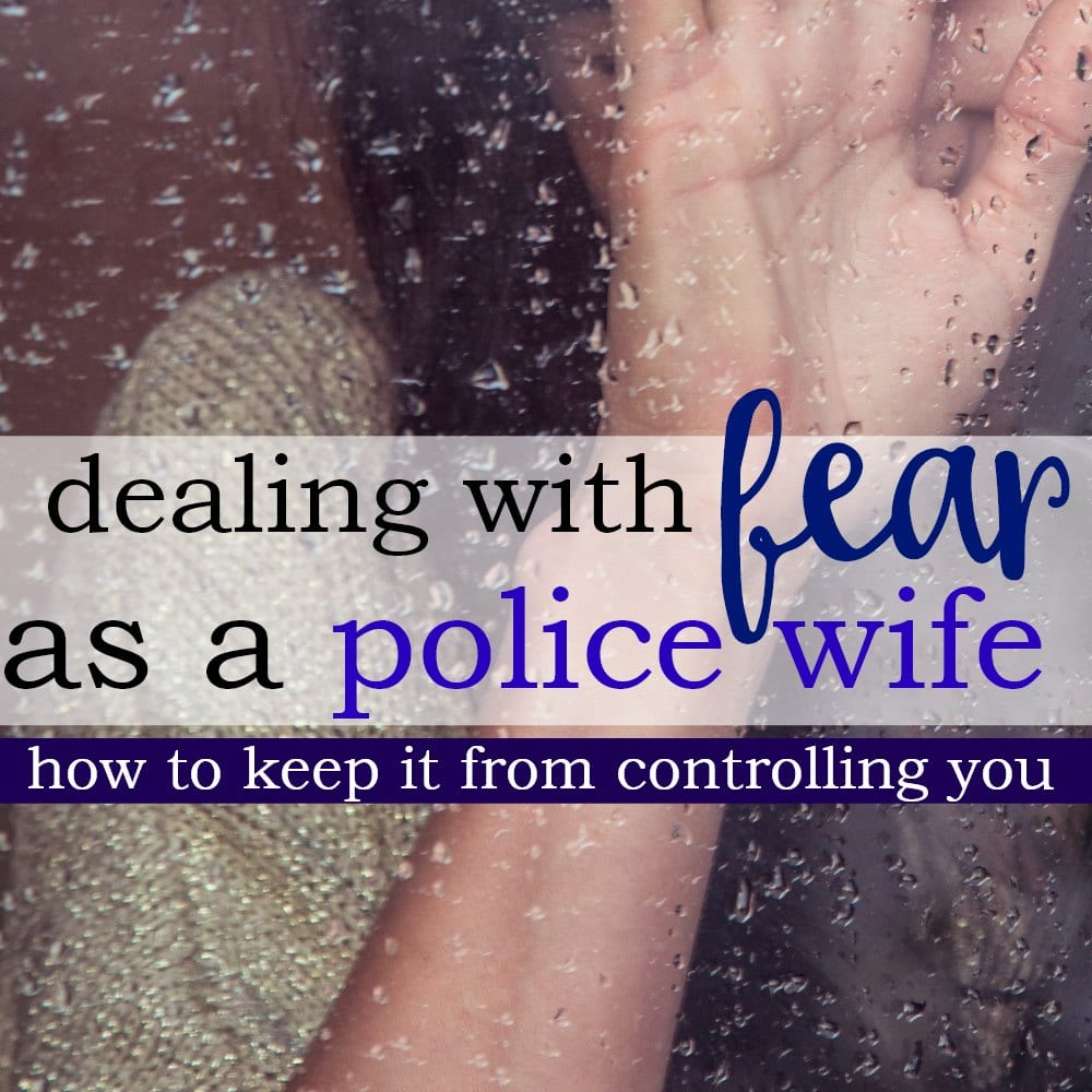 Dealing with Fear as a Police Wife
