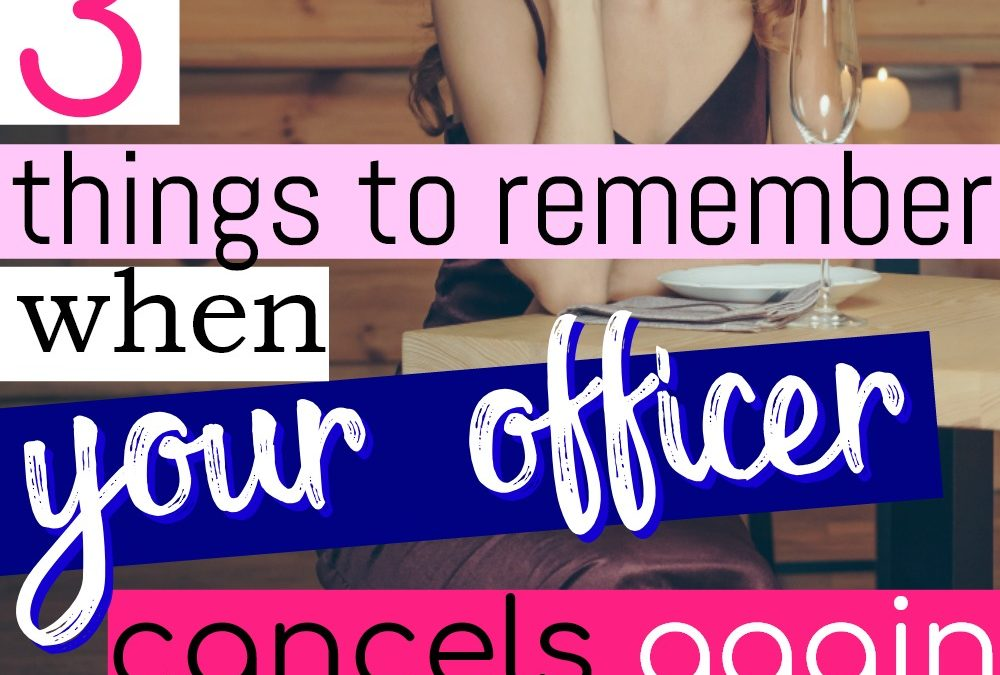 3 Things To Remember When Your Officer Cancels Again