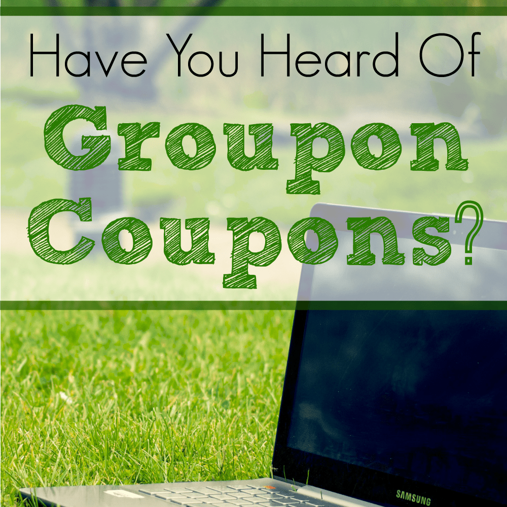 Have You Heard Of Groupon Coupons?