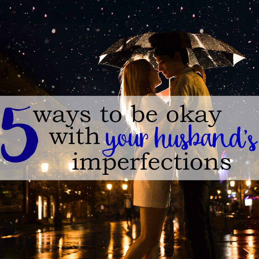 5 Ways To Be Okay With Your Spouse's Imperfections