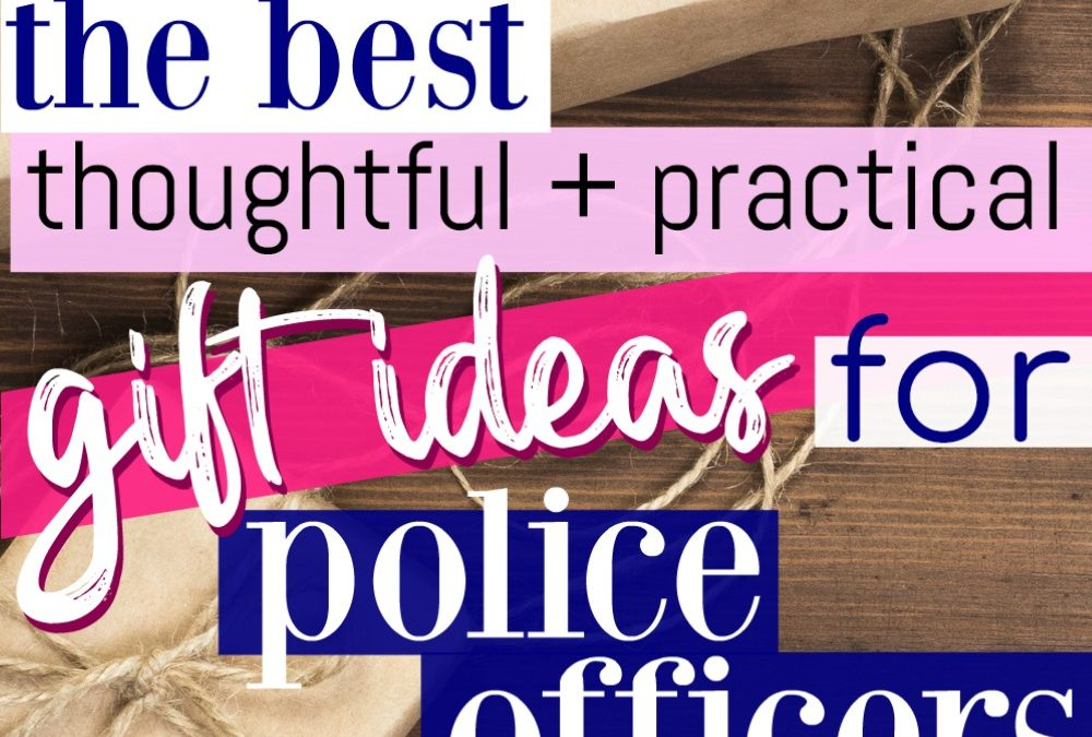 The Best Thoughtful And Practical Gifts For Police Officers Love And Blues