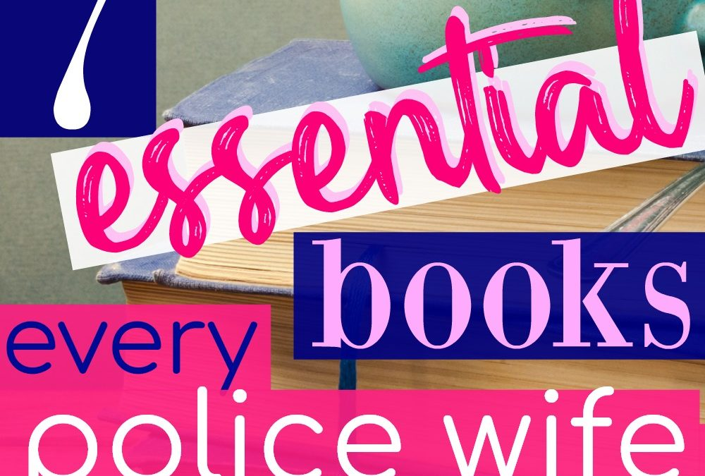 The Top 7 Essential Books for Police Wives