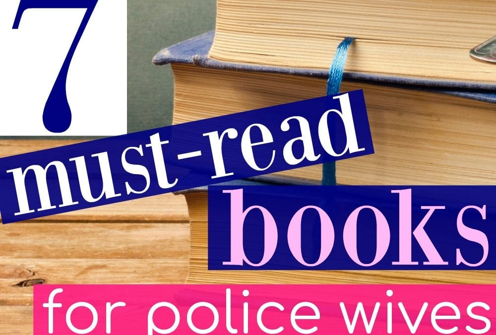 7 Must-Read Books for Police Wives