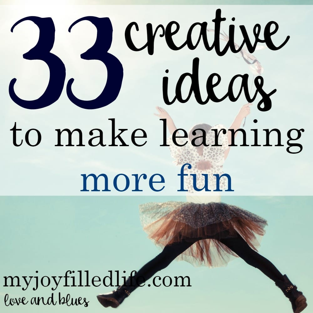 33 Creative Ways to Make Learning More Fun: Guest Post
