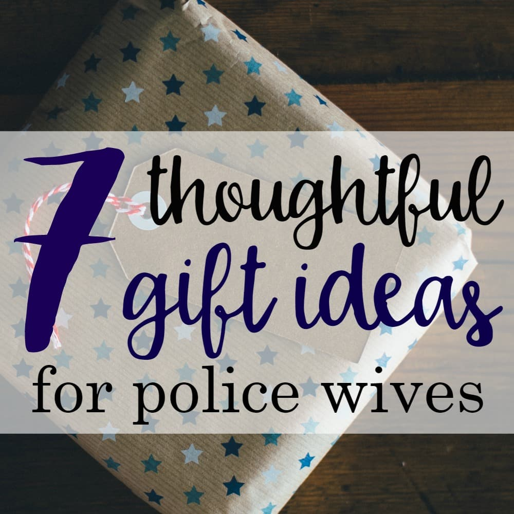 7 Thoughtful Gift Ideas for Police Wives