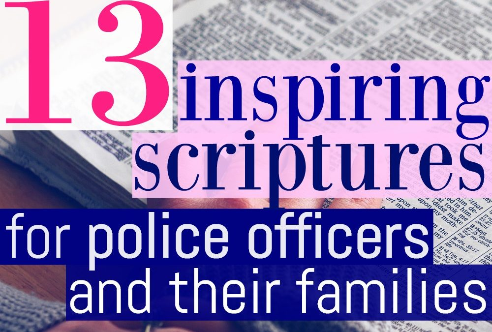 13 Inspiring Scriptures for Police Officers - Love and Blues