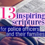 13 Inspiring Scriptures for Police Officers and Their Families