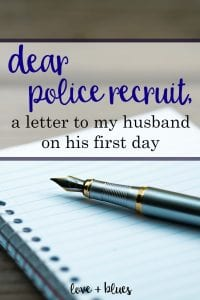 Love this <3 I had the same thoughts before my husband went to the police academy!