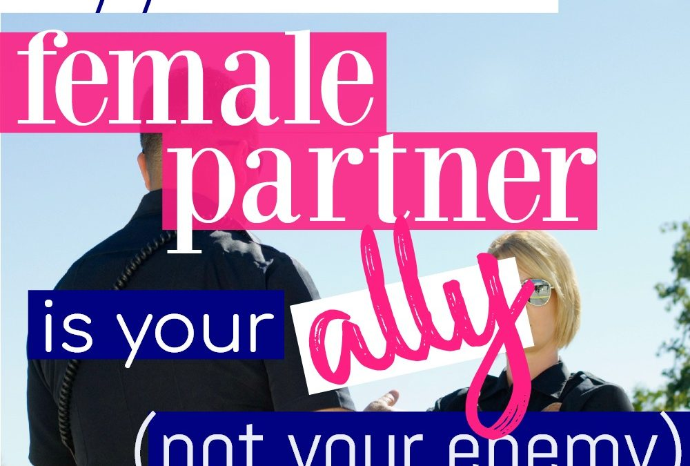 Why Your Husband's Female Partner Is Your Ally – Not Your Enemy