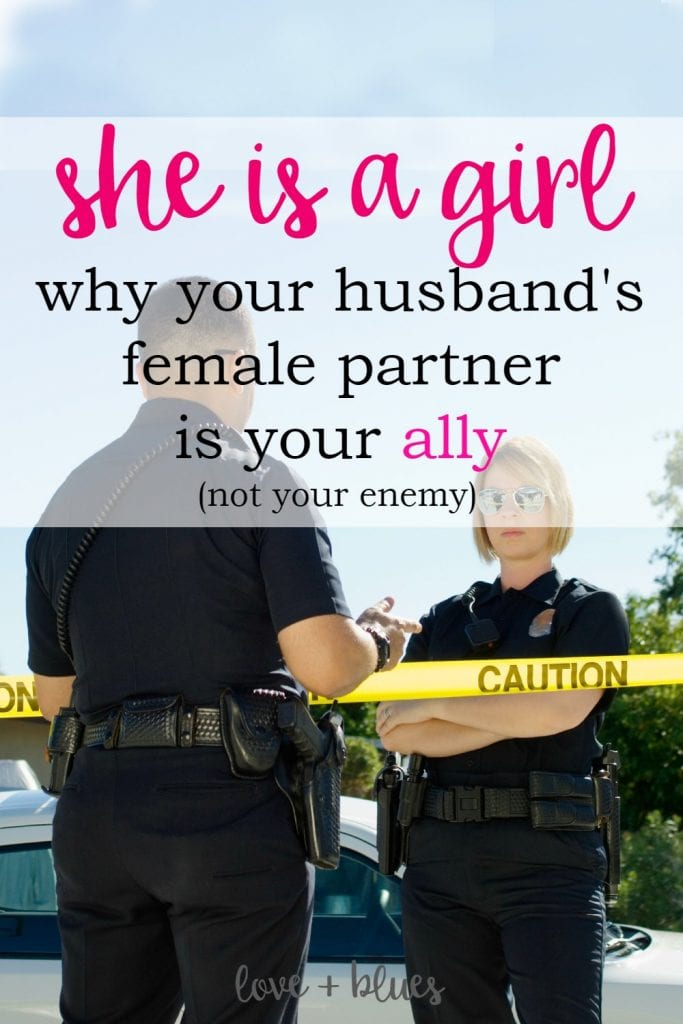 This is great - as a former female police officer, I can say this is 100% true. We're not out to steal your husband!