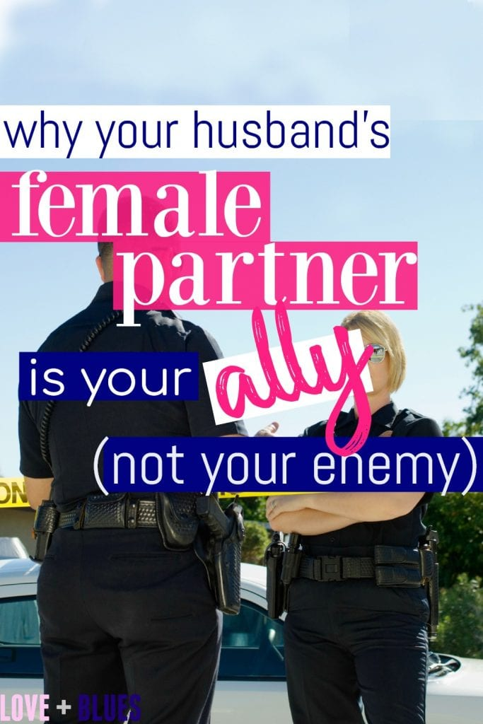 This is great - as a former female police officer, I can say this is 100% true. We're not out to steal your husband! #police #lawenforcement #policewife