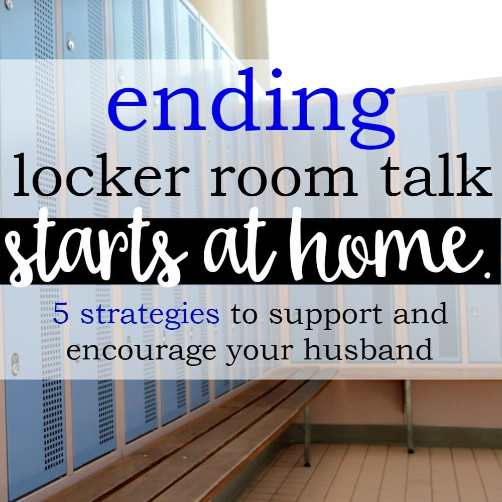 Ending Locker Room Talk Starts At Home