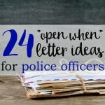 24 Open When Letter Ideas for Police Officers