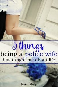 I love this, and I totally agree!  I've grown SO MUCH over the years as a police wife, and seriously wouldn't trade it for the world <3 thanks for pinning!