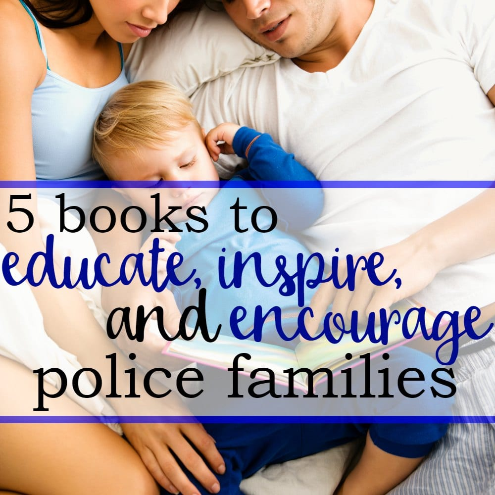 5 Books to Educate, Inspire, and Encourage Police Families