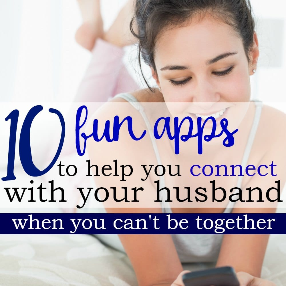 10 Fun Apps To Help You Connect When You Can't Be Together