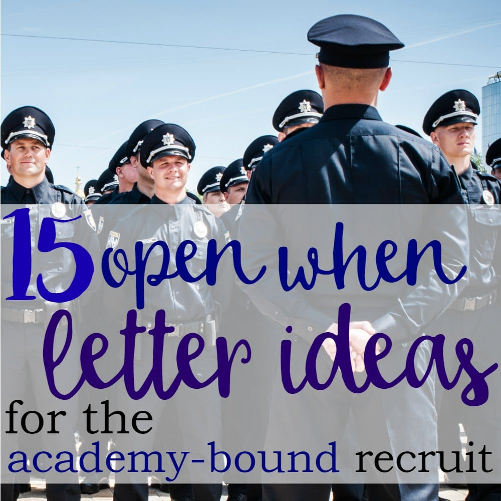 15 Open When Letter Ideas for the Academy-Bound Recruit