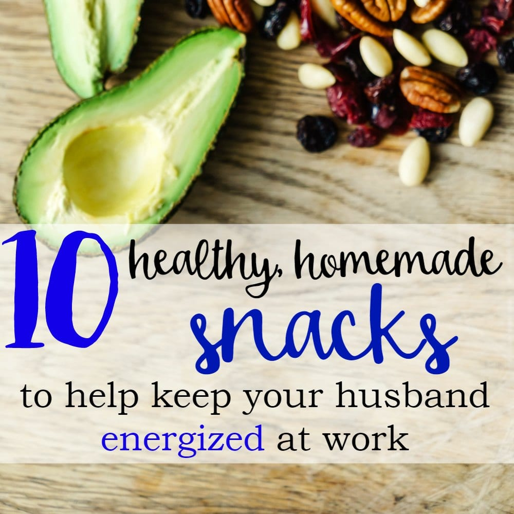 10 Healthy, Homemade Snacks To Keep Your Husband Energized at Work
