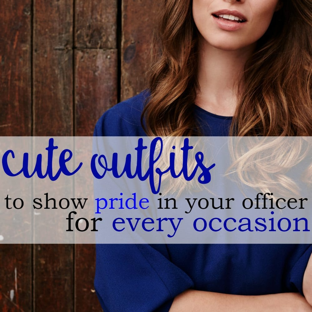 Outfits To Show Pride In Your Officer For Every Occasion