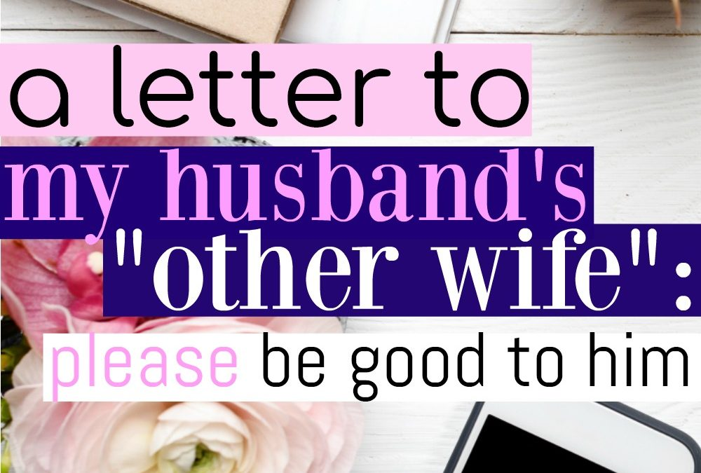 A Letter To My Husband's Other Wife