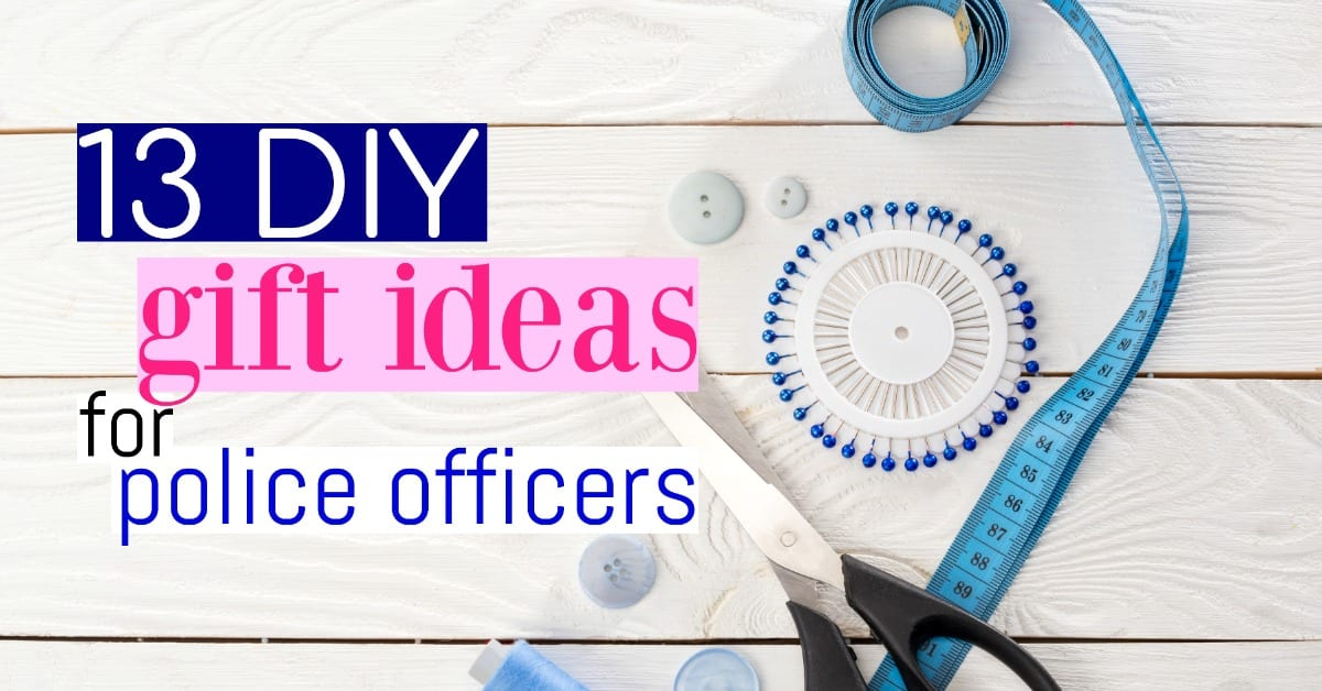 13 thoughtful diy gift ideas for police officers