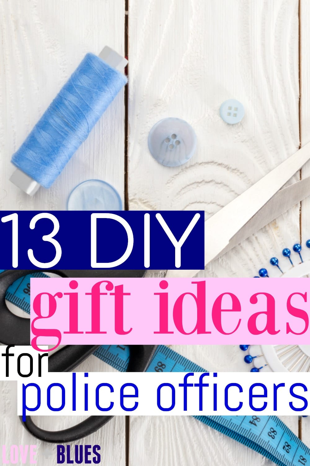 These are GREAT DIY gift ideas for police officers... seriously! I love DIY gifts and couldn't find any I liked for my officer husband. I want to try all these!
