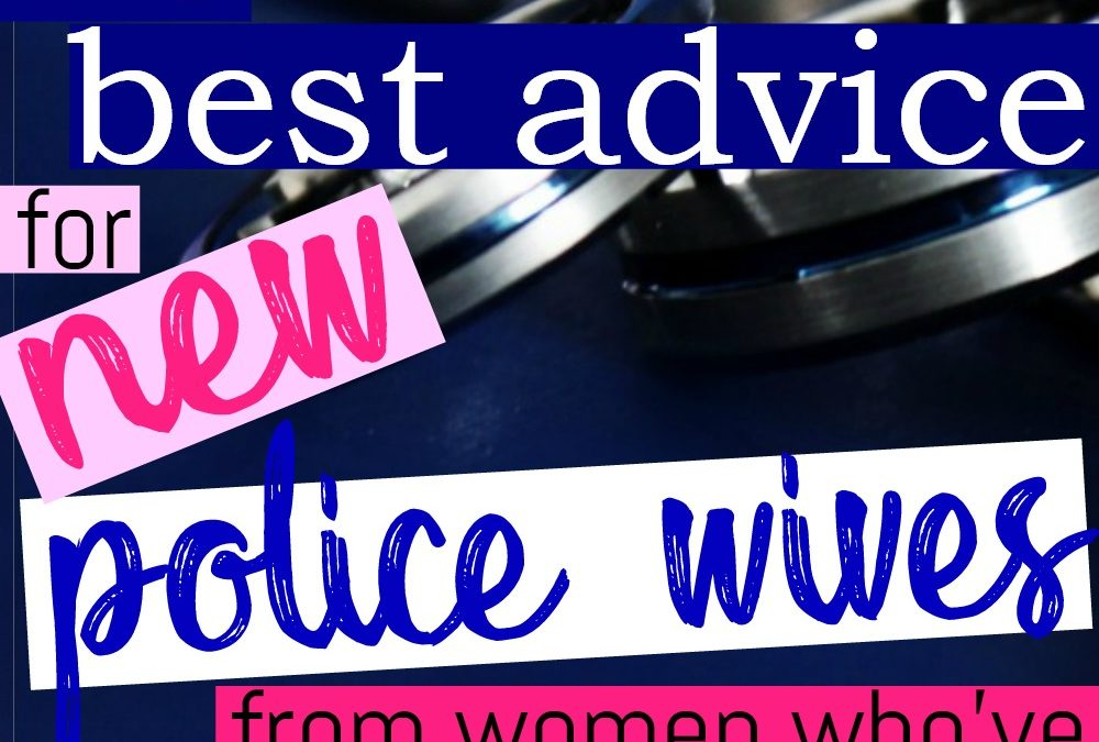 The Best Advice for New Police Wives (From Women Who've Been There)