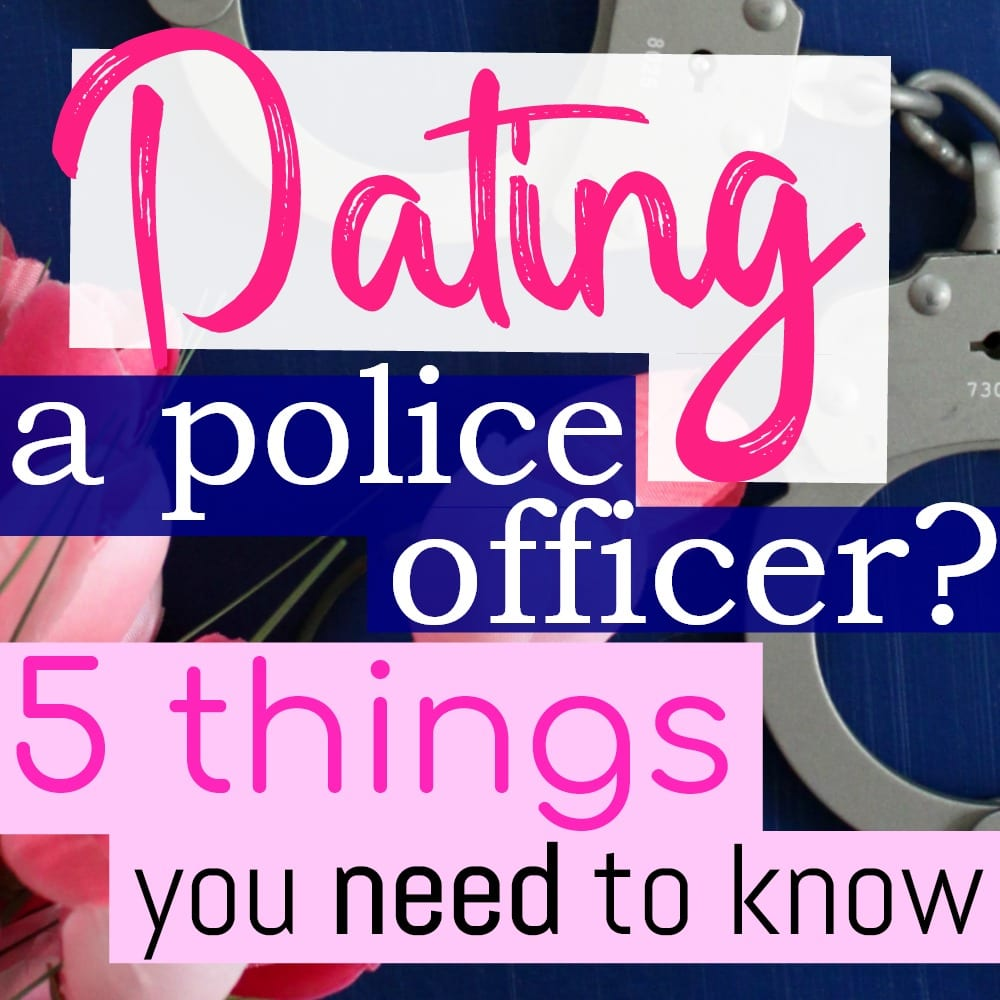 The best: dating a police officer what to expect