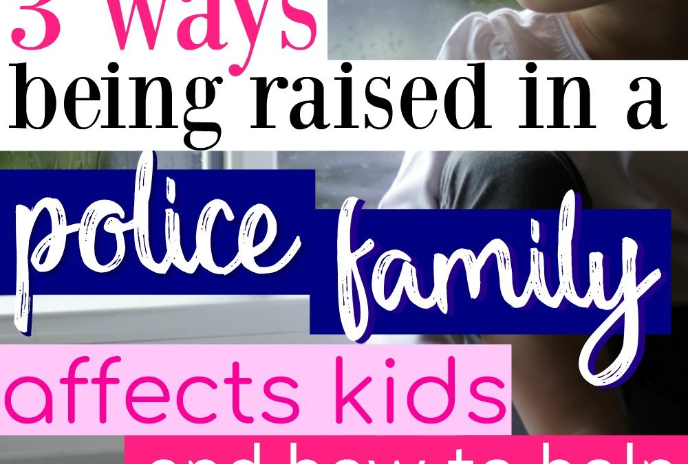 3 Ways Being Raised In A Police Family Affects Kids – And How To Help
