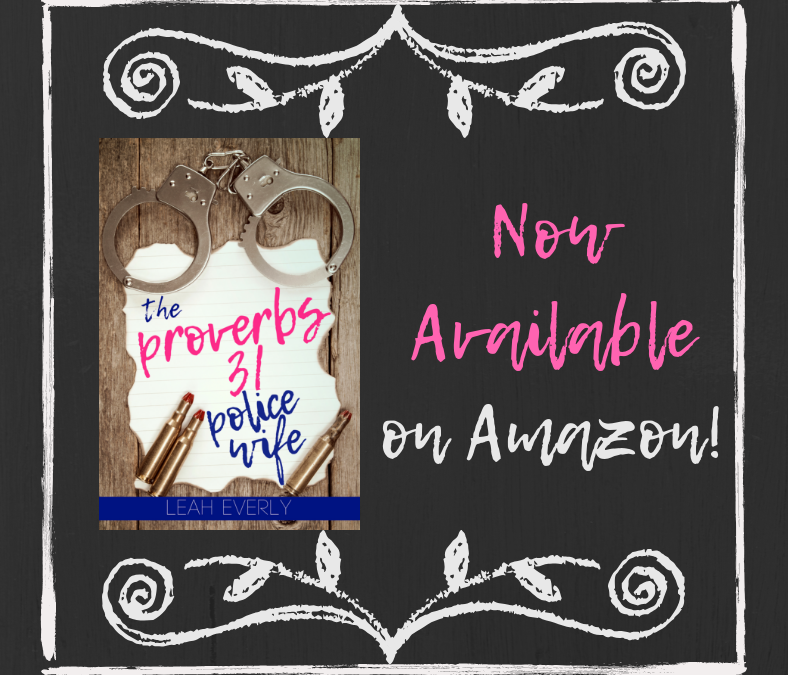 The Proverbs 31 Police Wife Is Available Now!