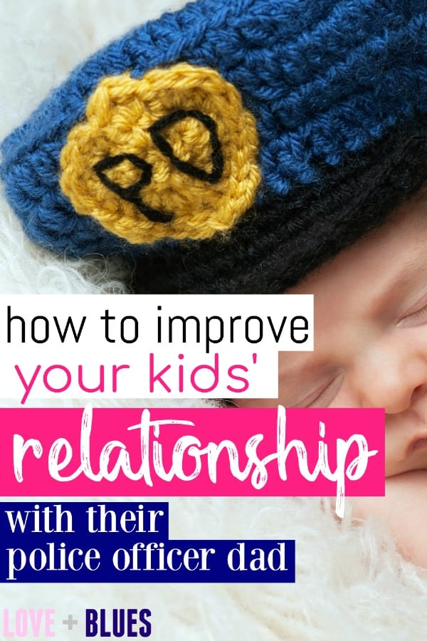 Having a police officer dad isn't easy.  I grew up with one, too!  I want to make sure my kids grow up with a good relationship with their father! These are great tips.