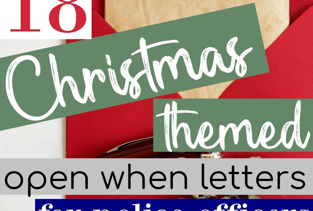 18 Christmas Open When Letter Ideas For Your Officer