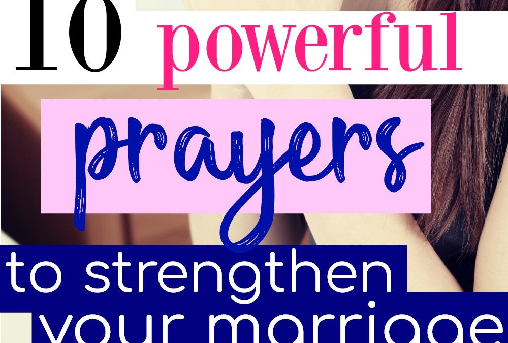 10 Most Powerful Ways To Pray For Your Marriage