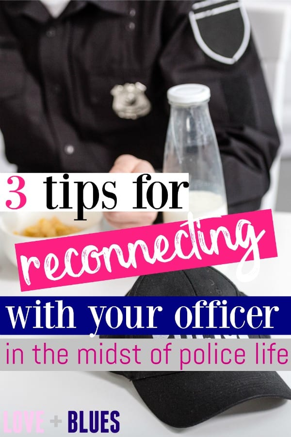 Reconnecting with your husband as a police officer ain't easy, lol.  I love this post - especially #3. great reminder, especially for newbie LEO wives!