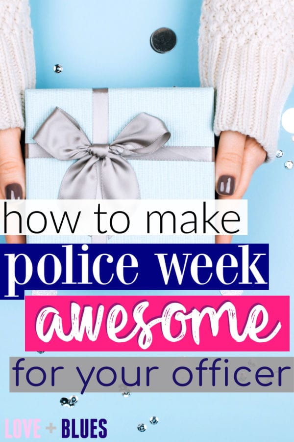 Make police week awesome for the most important officer in your life ;)