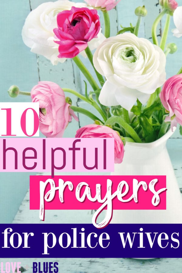 These are great ways to pray for police wives! All much needed and super sweet.