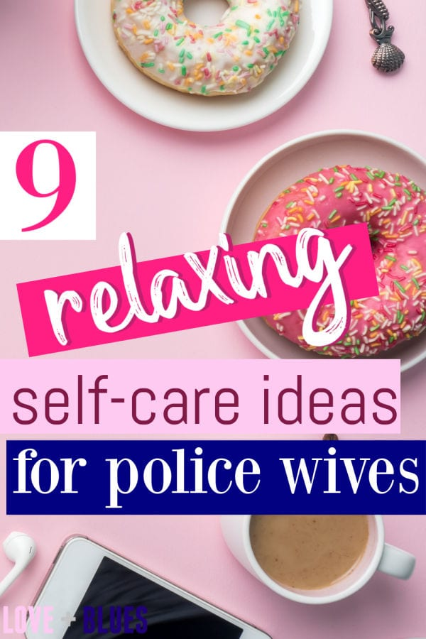 These are pretty great self-care ideas for police wives!