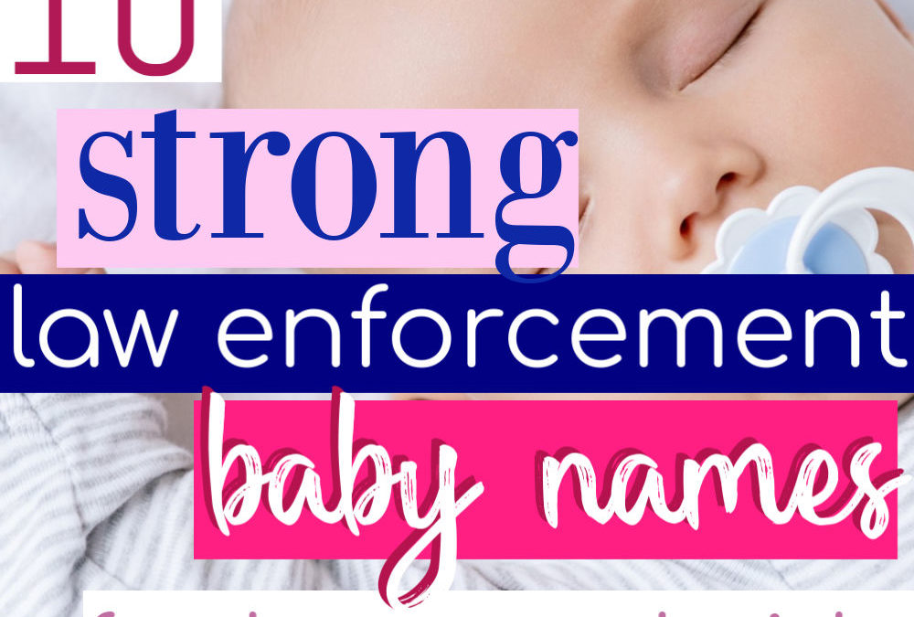 10 Strong Law Enforcement Baby Names For Police Couples
