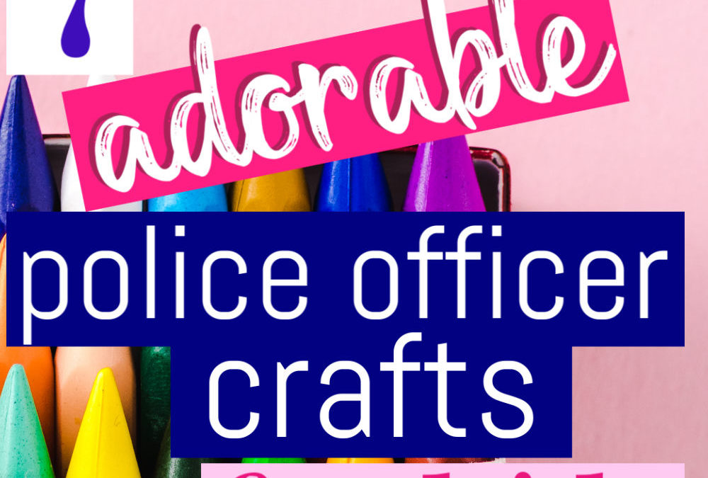 7 Adorable Police Officer Crafts For Kids