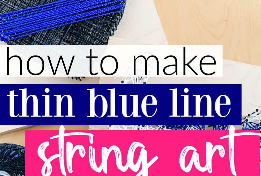 How To Make Valentine's Day Thin Blue Line String Art