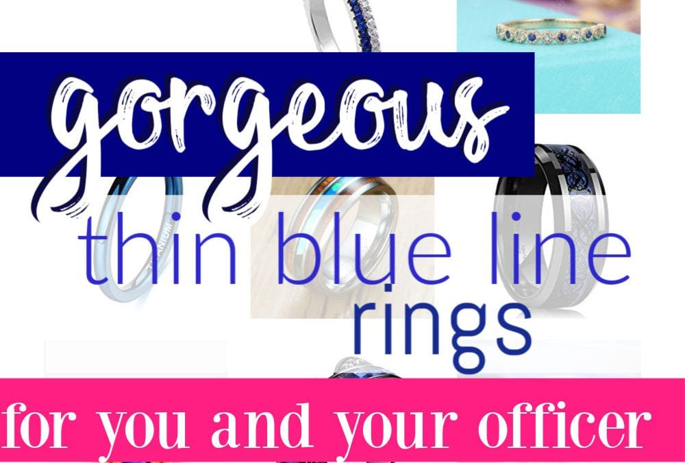 Where To Find The Perfect Thin Blue Line Ring For You And Your Officer
